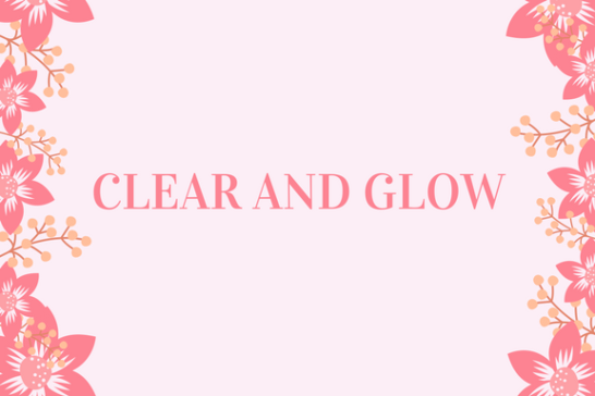 CLEAR AND GLOW