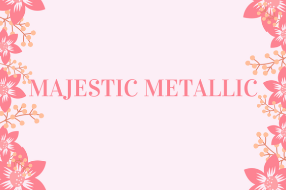 MAJESTIC METALLIC