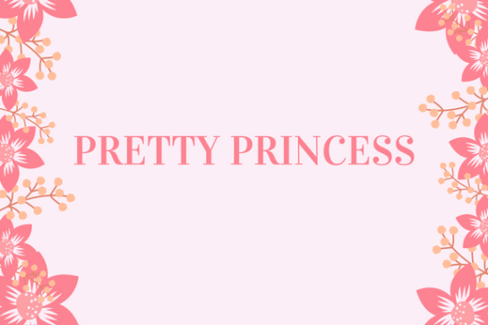PRETTY PRINCESS